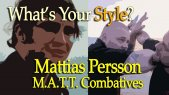 What's Your Style? - Ep. 06 - Mattias Persson - M. A. T. T. Combatives