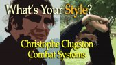 What's Your Style? - Ep.04 - Christophe Clugston - Clugston Combat Systems